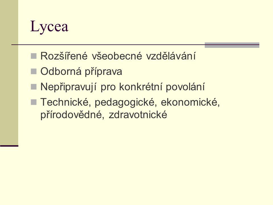 Lycea Rozšířené všeobecné vzdělávání Odborná příprava