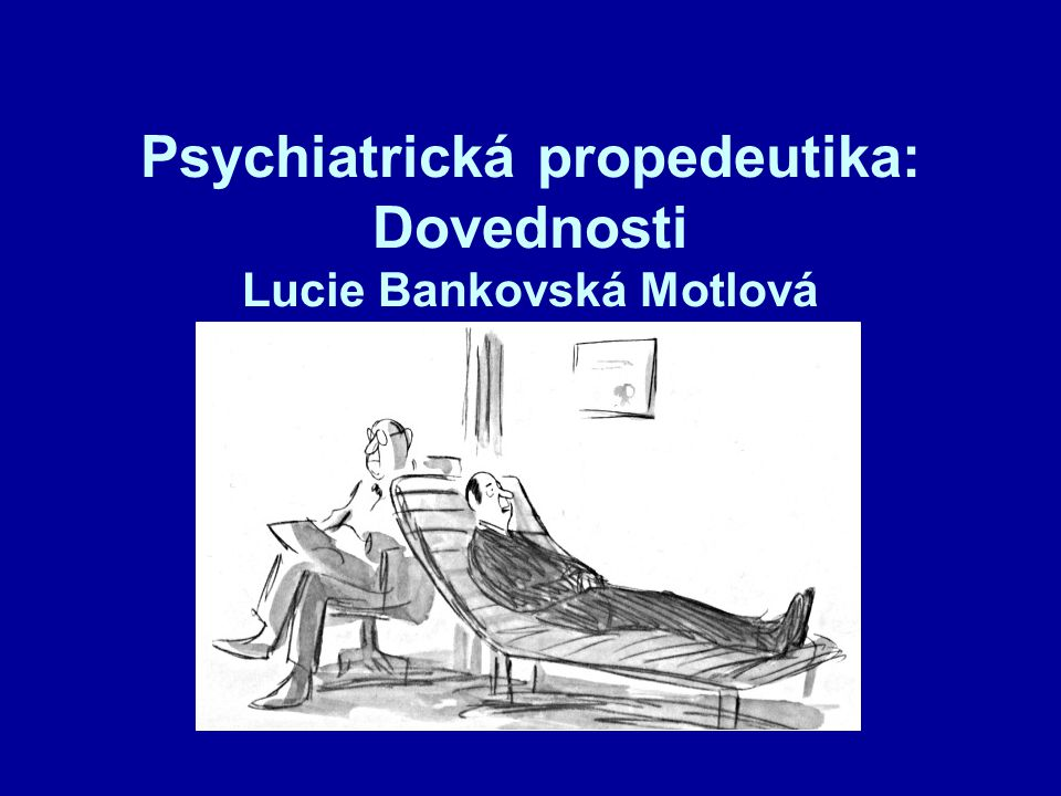Psychiatrická propedeutika: Dovednosti Lucie Bankovská Motlová