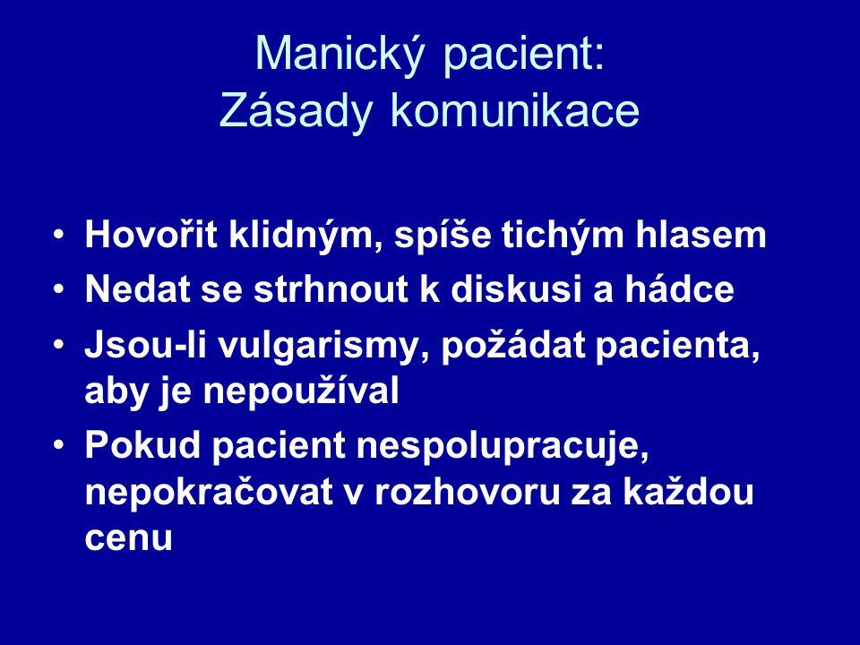 Manický pacient: Zásady komunikace