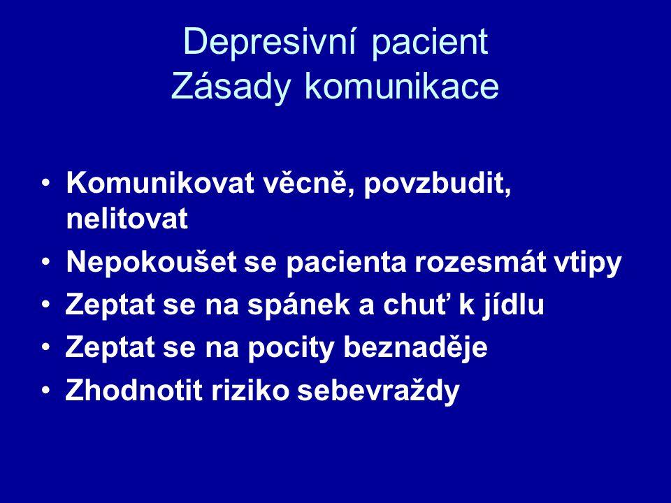 Depresivní pacient Zásady komunikace
