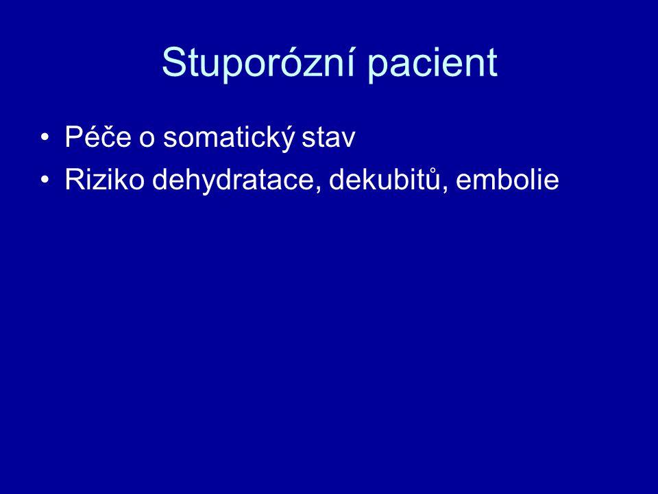 Stuporózní pacient Péče o somatický stav