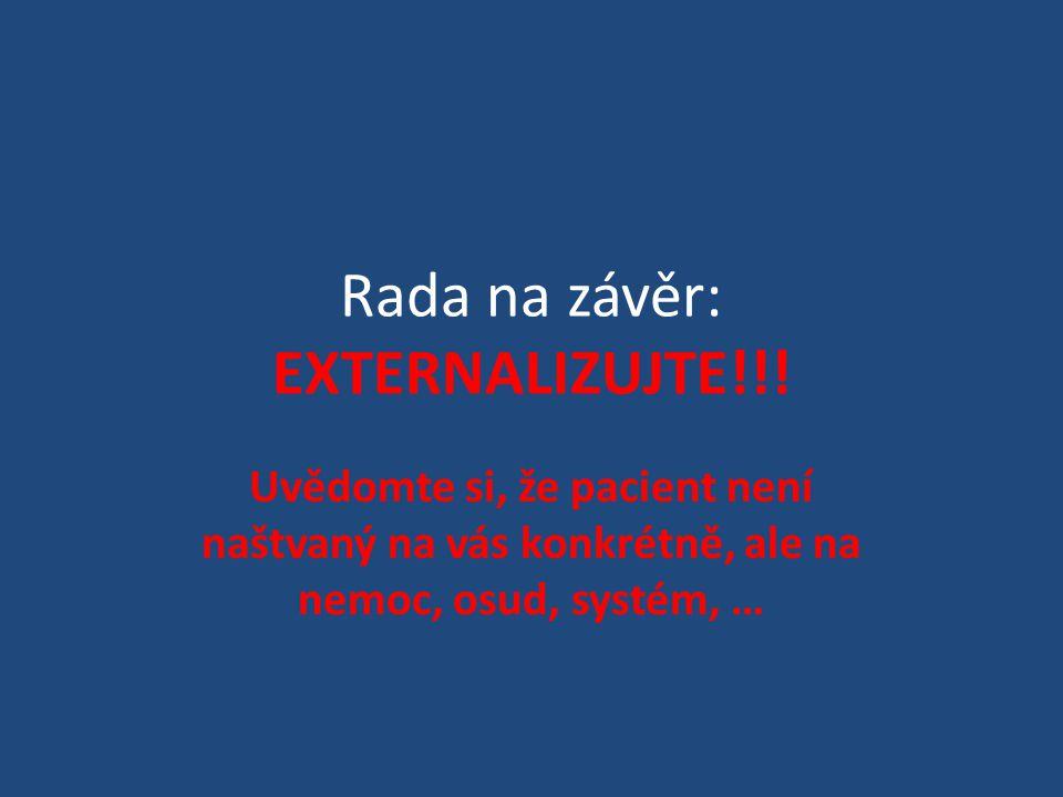 Rada na závěr: EXTERNALIZUJTE!!!