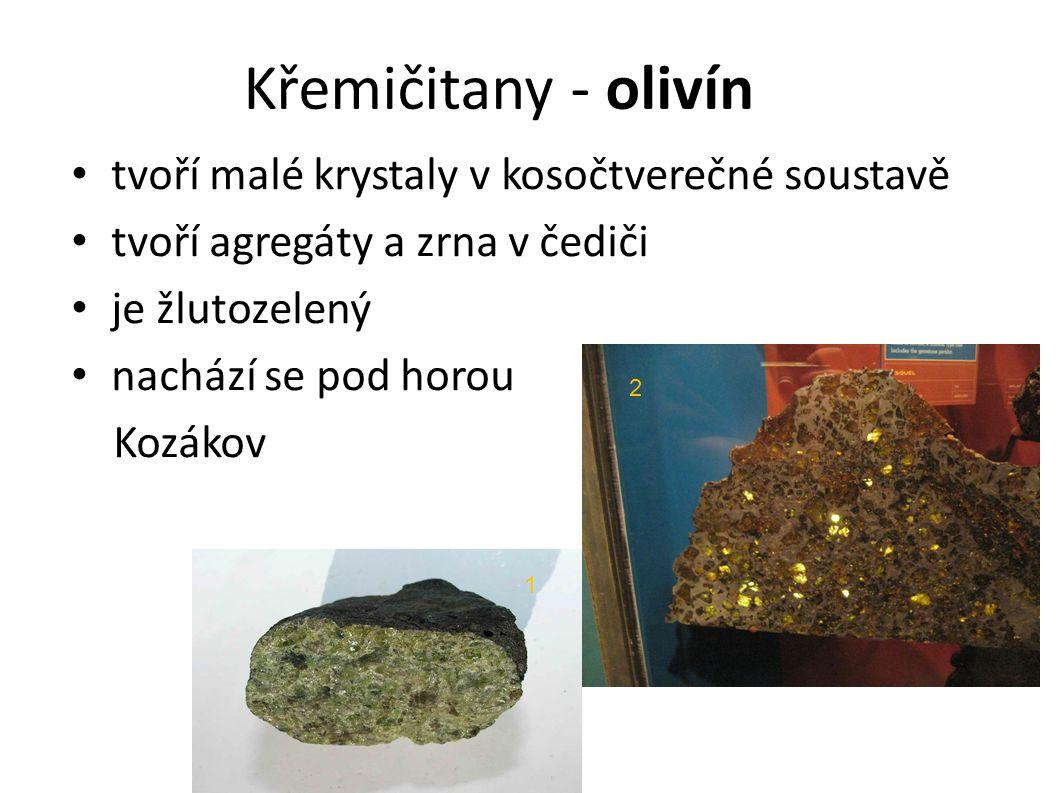 Křemičitany - olivín tvoří malé krystaly v kosočtverečné soustavě