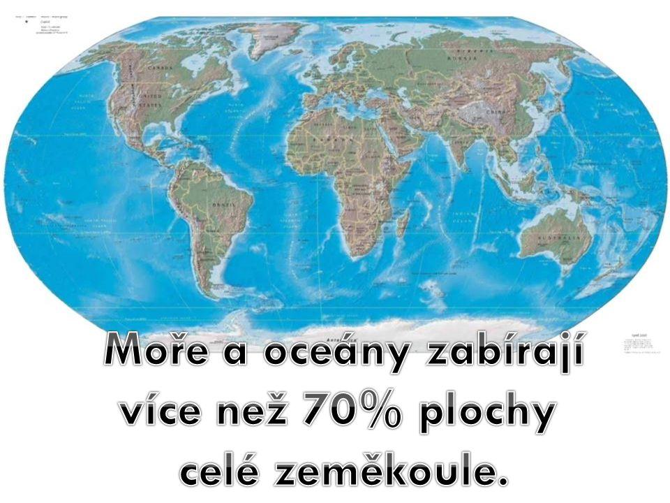 více než 70% plochy celé zeměkoule.