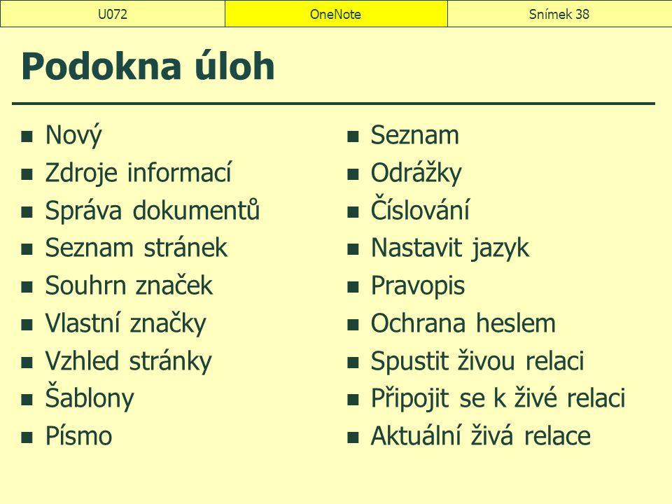 Podokna úloh Nový Zdroje informací Správa dokumentů Seznam stránek