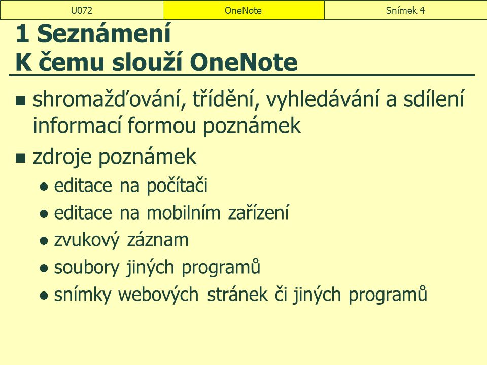 1 Seznámení K čemu slouží OneNote