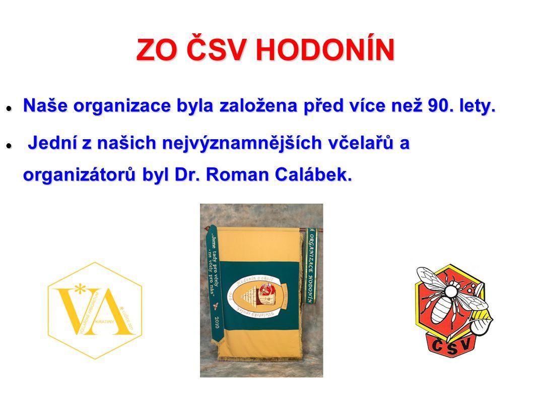 ZO ČSV HODONÍN Naše organizace byla založena před více než 90. lety.