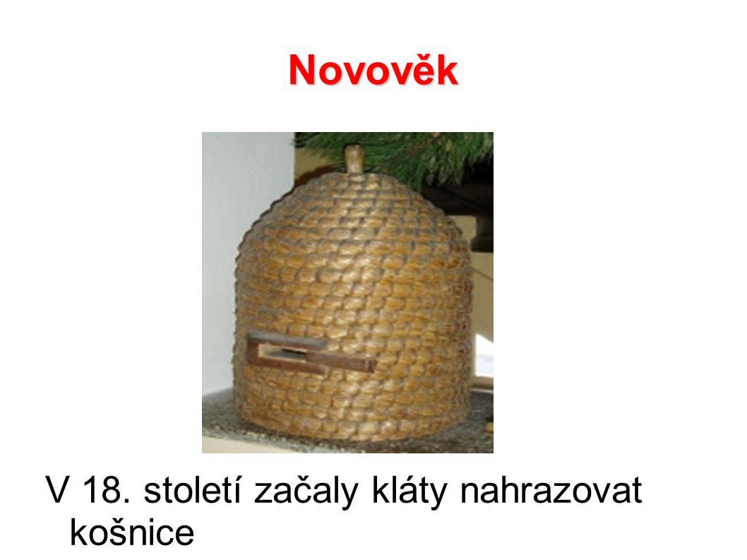 Novověk V 18. století začaly kláty nahrazovat košnice