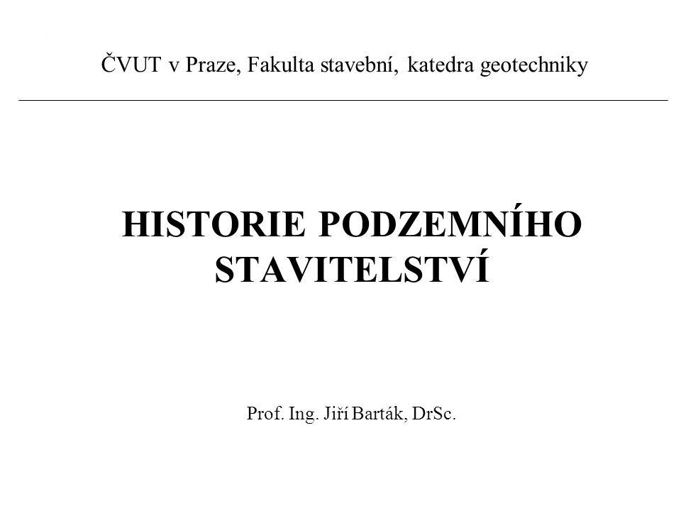 HISTORIE PODZEMNÍHO STAVITELSTVÍ
