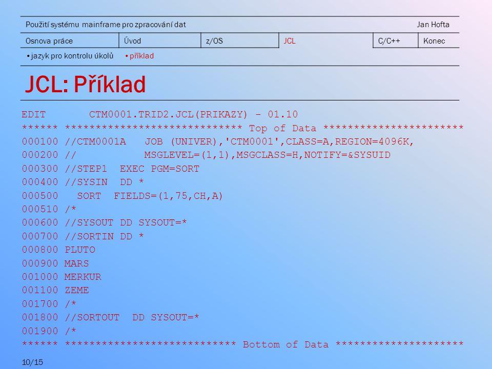 JCL: Příklad EDIT CTM0001.TRID2.JCL(PRIKAZY) - 01.10