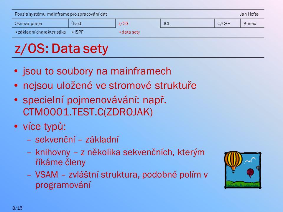 z/OS: Data sety jsou to soubory na mainframech