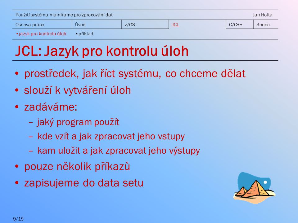 JCL: Jazyk pro kontrolu úloh