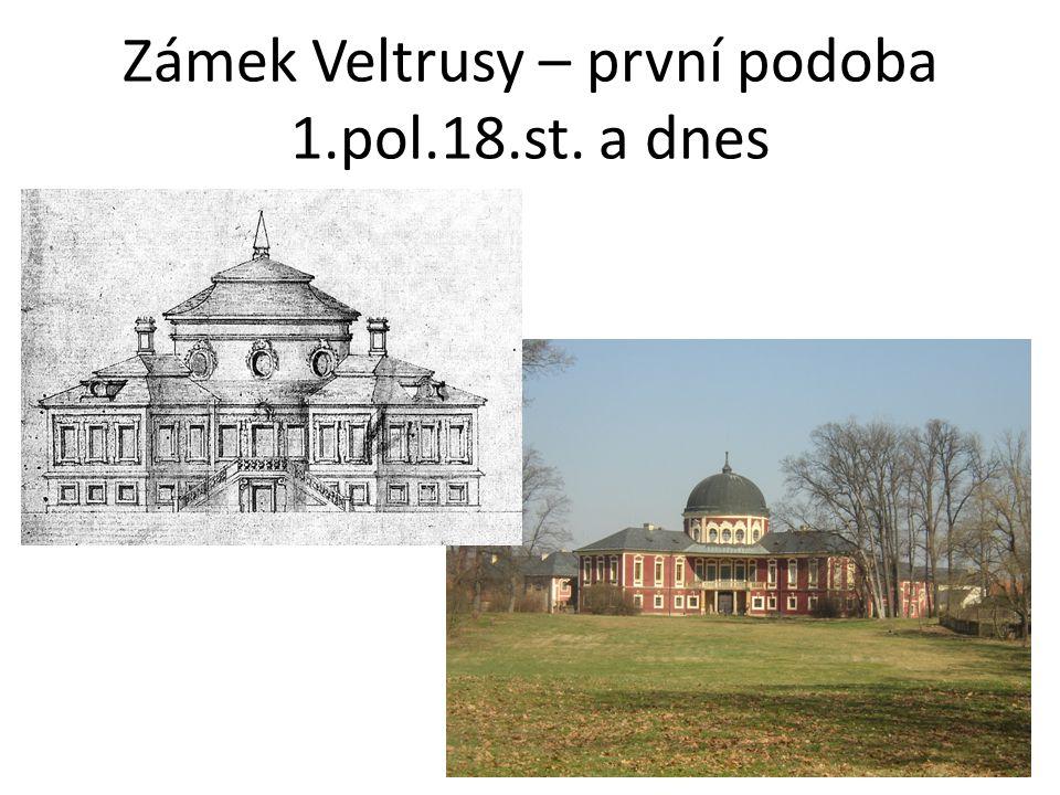 Zámek Veltrusy – první podoba 1.pol.18.st. a dnes