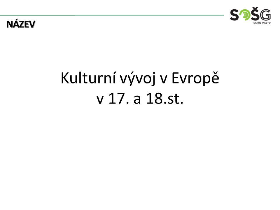 Kulturní vývoj v Evropě v 17. a 18.st.