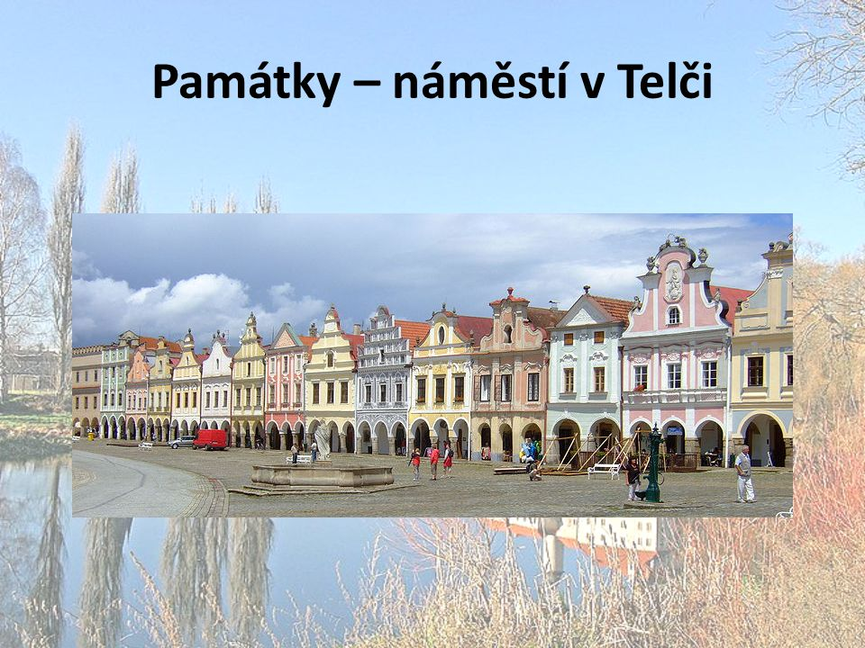 Památky – náměstí v Telči