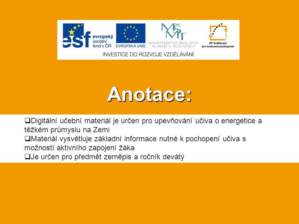Anotace: Digitální učební materiál je určen pro upevňování učiva o energetice a těžkém průmyslu na Zemi.