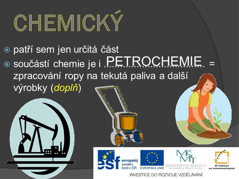 CHEMICKÝ PETROCHEMIE patří sem jen určitá část