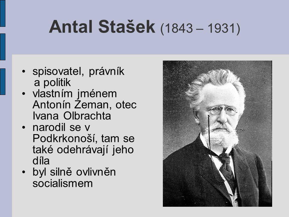 Antal Stašek (1843 – 1931) spisovatel, právník a politik