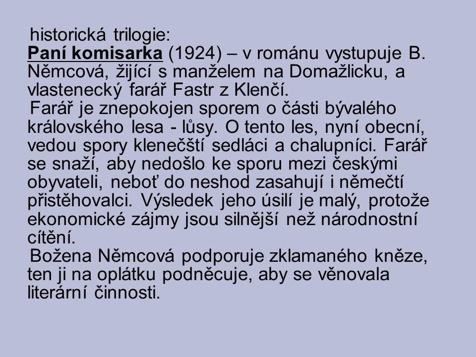 historická trilogie: Paní komisarka (1924) – v románu vystupuje B