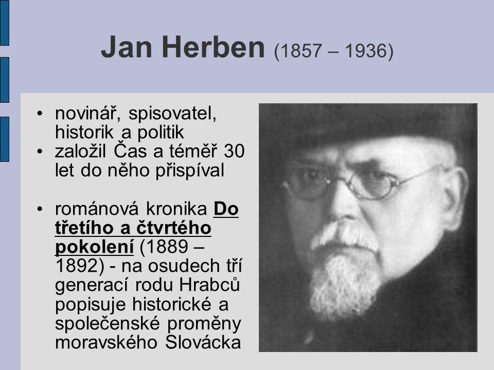 Jan Herben (1857 – 1936) novinář, spisovatel, historik a politik