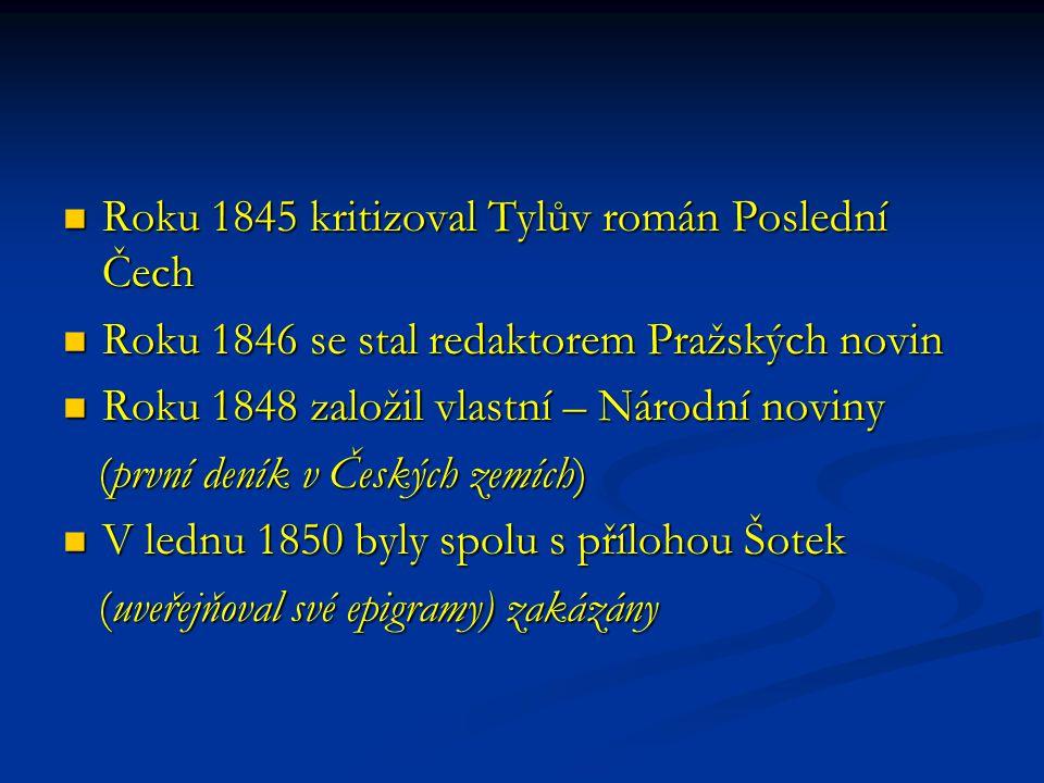 Roku 1845 kritizoval Tylův román Poslední Čech