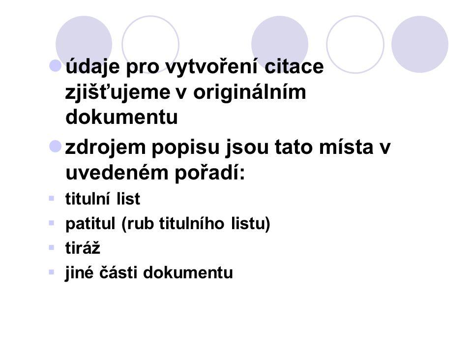 údaje pro vytvoření citace zjišťujeme v originálním dokumentu