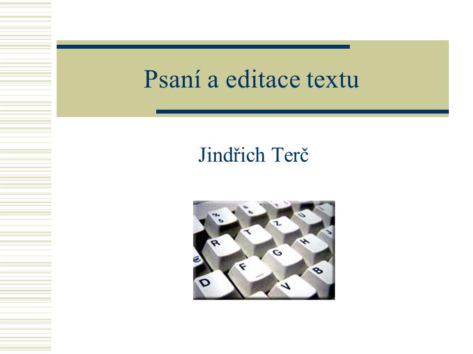 Psaní a editace textu Jindřich Terč