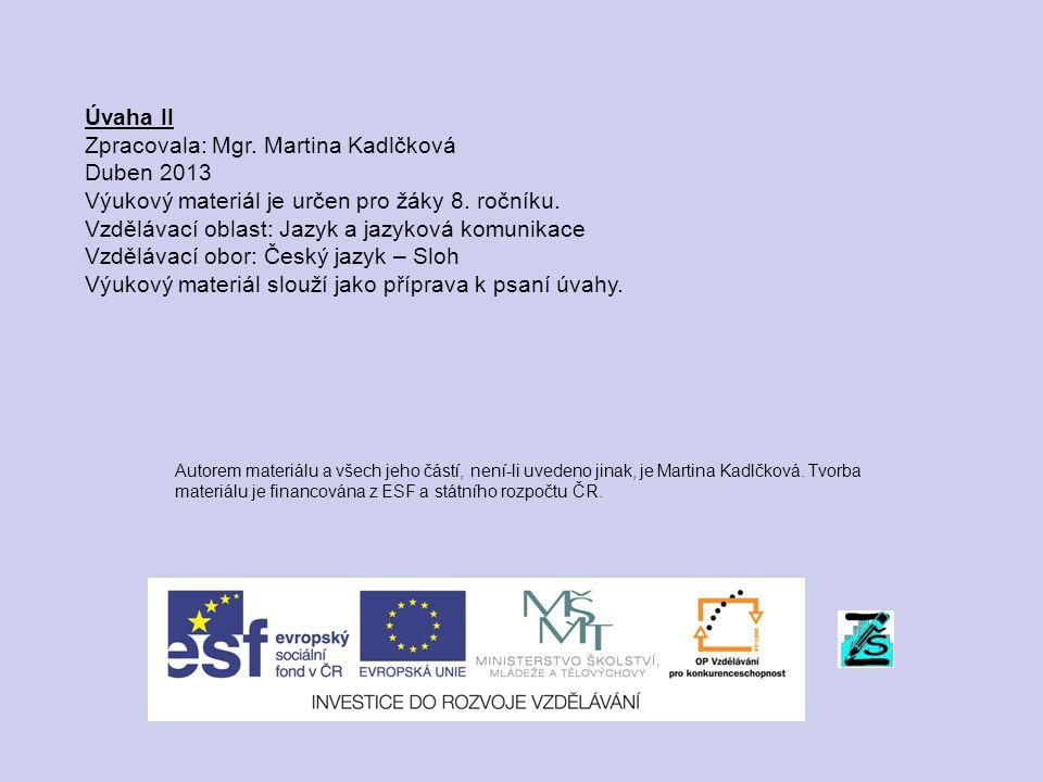 Úvaha II Zpracovala: Mgr. Martina Kadlčková Duben 2013