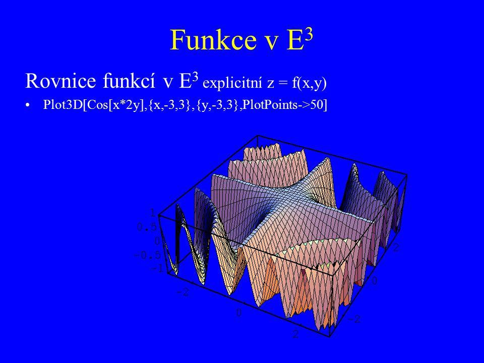 Funkce v E3 Rovnice funkcí v E3 explicitní z = f(x,y)