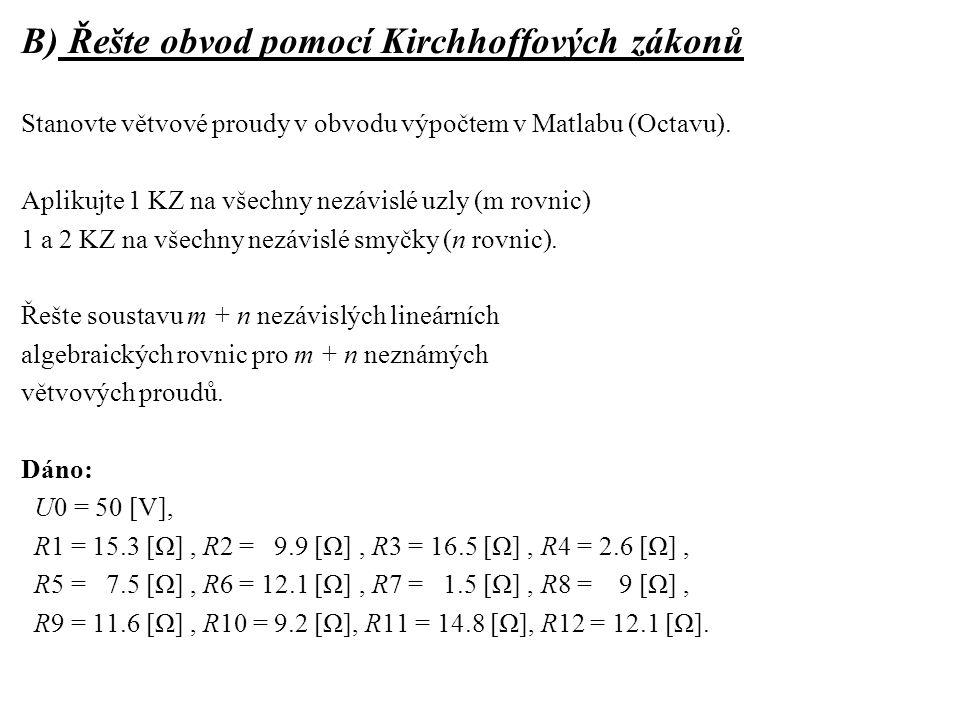 B) Řešte obvod pomocí Kirchhoffových zákonů