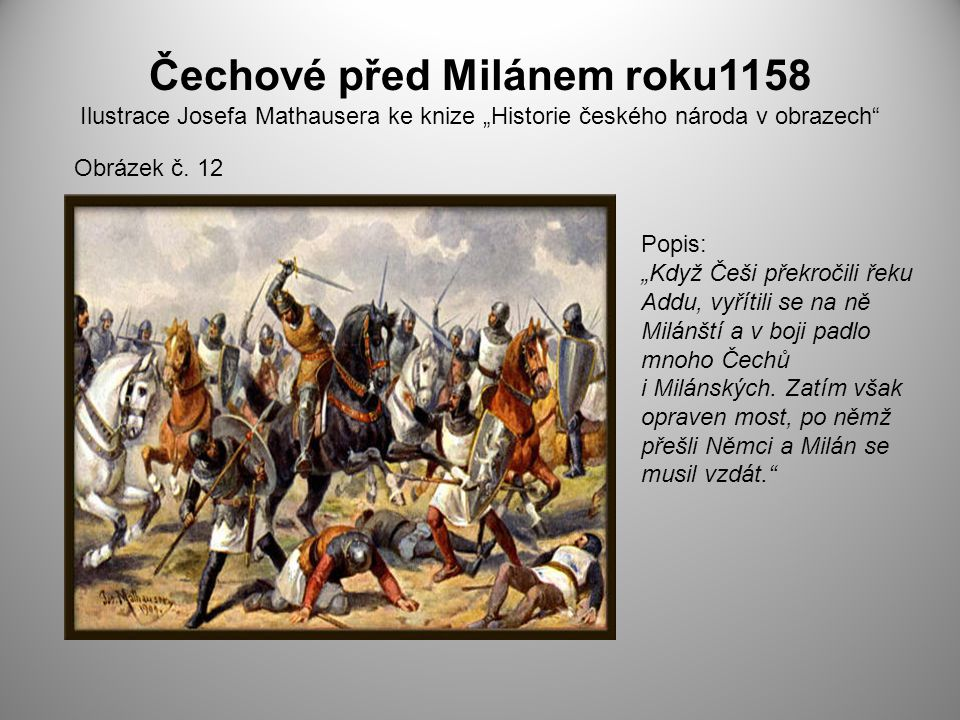 """Čechové před Milánem roku1158 Ilustrace Josefa Mathausera ke knize """"Historie českého národa v obrazech"""