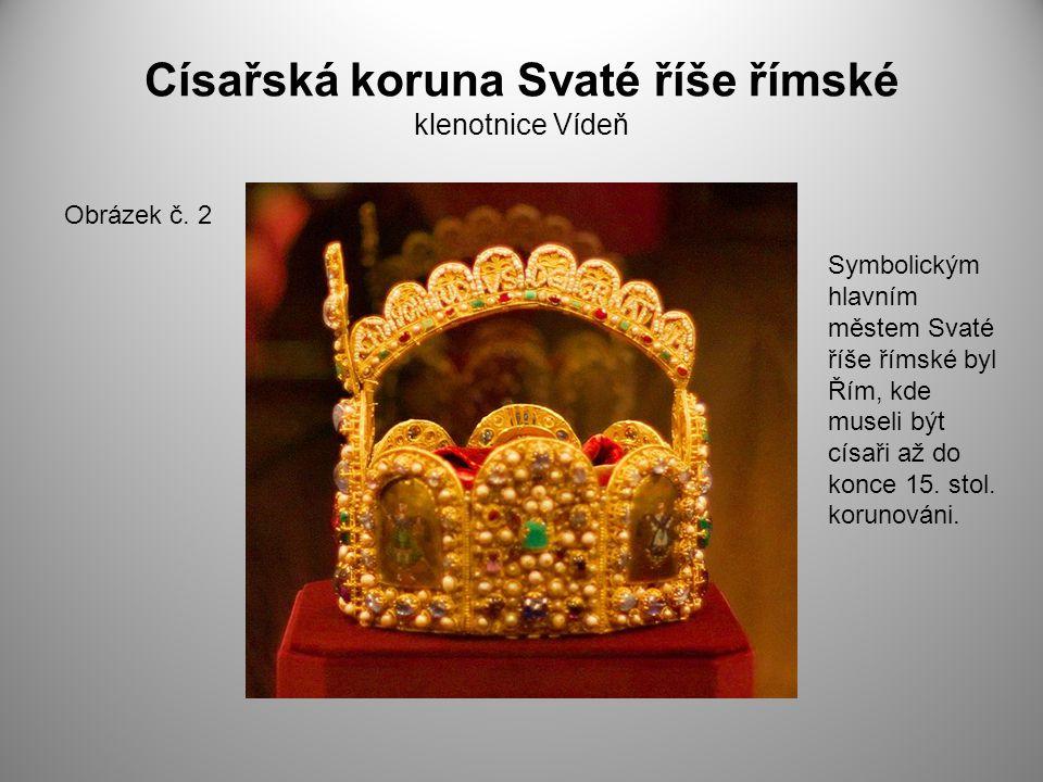 Císařská koruna Svaté říše římské klenotnice Vídeň