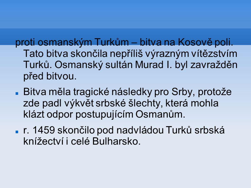 proti osmanským Turkům – bitva na Kosově poli