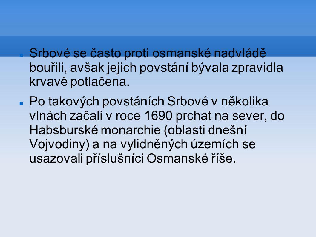 Srbové se často proti osmanské nadvládě bouřili, avšak jejich povstání bývala zpravidla krvavě potlačena.