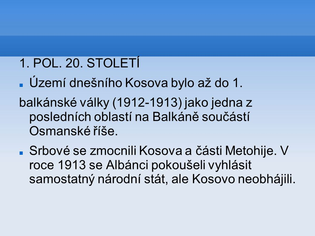 1. POL. 20. STOLETÍ Území dnešního Kosova bylo až do 1.