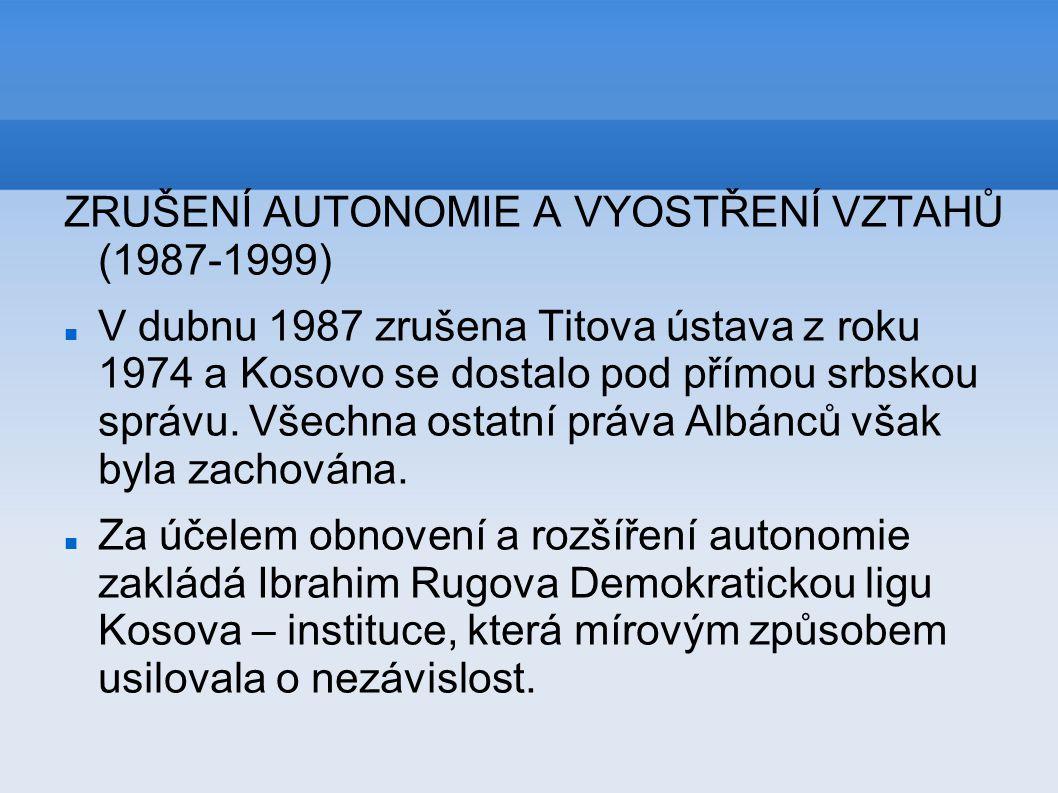 ZRUŠENÍ AUTONOMIE A VYOSTŘENÍ VZTAHŮ (1987-1999)