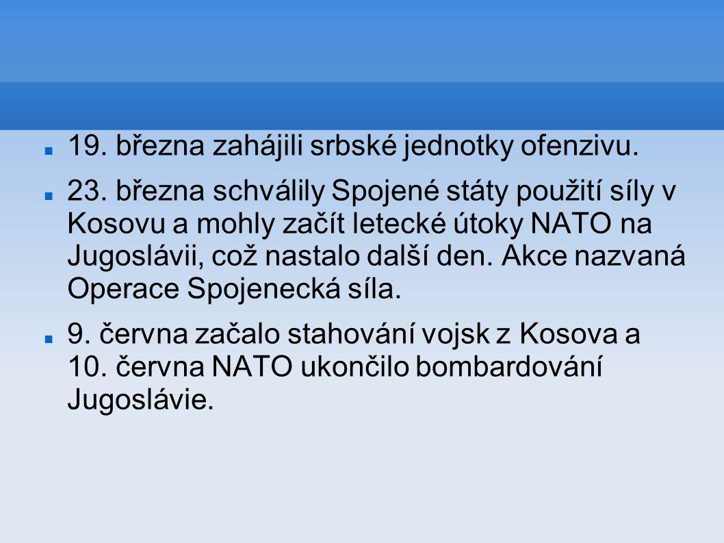 19. března zahájili srbské jednotky ofenzivu.
