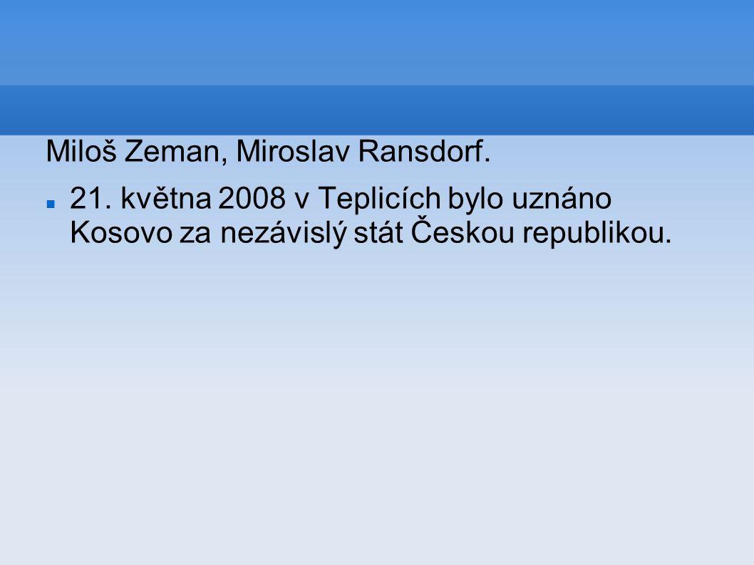 Miloš Zeman, Miroslav Ransdorf.