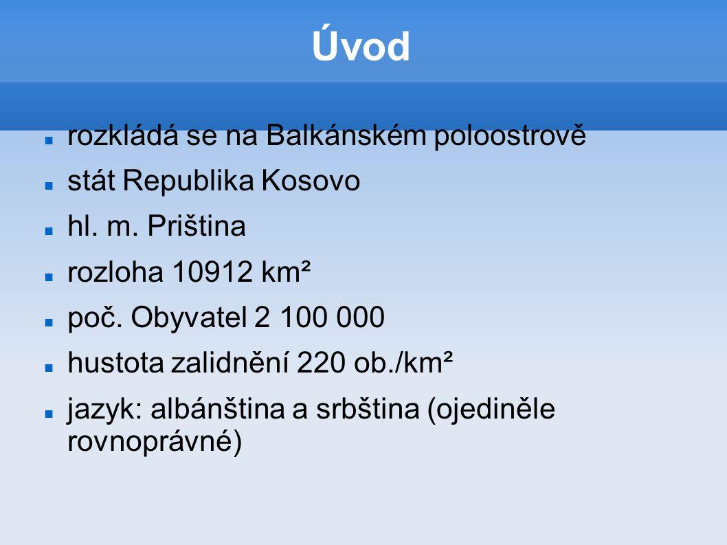 Úvod rozkládá se na Balkánském poloostrově stát Republika Kosovo
