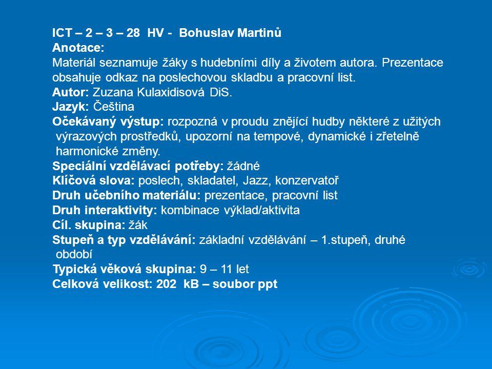 ICT – 2 – 3 – 28 HV - Bohuslav Martinů