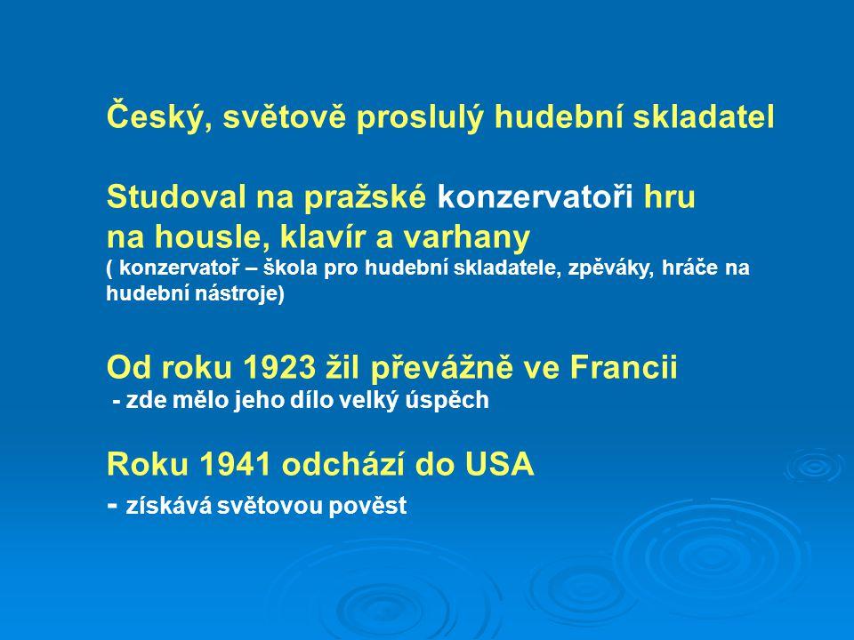 Český, světově proslulý hudební skladatel