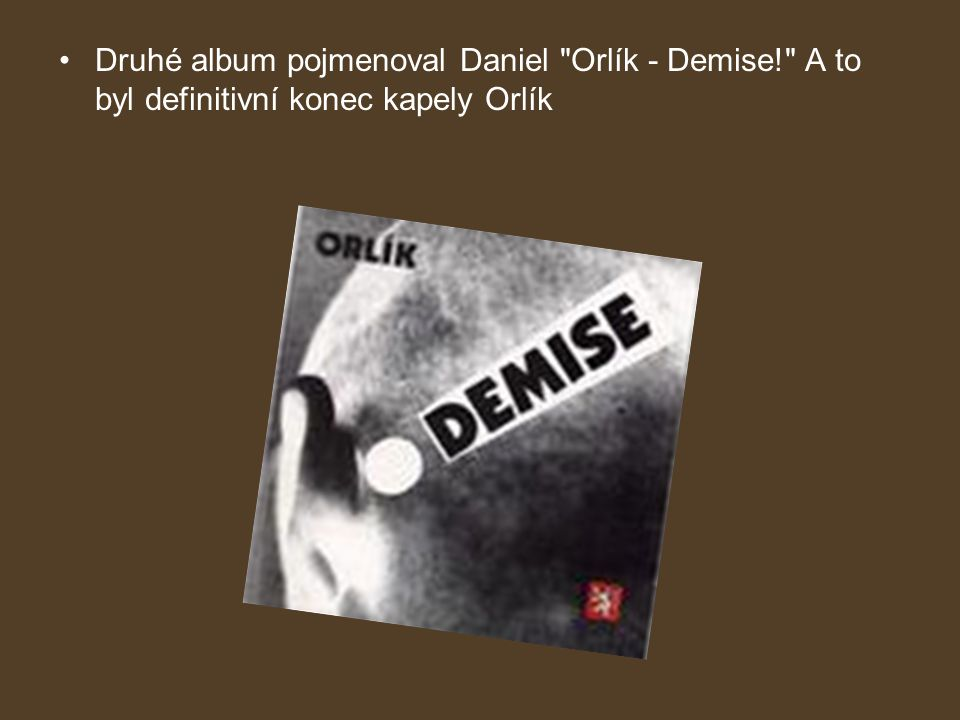 Druhé album pojmenoval Daniel Orlík - Demise