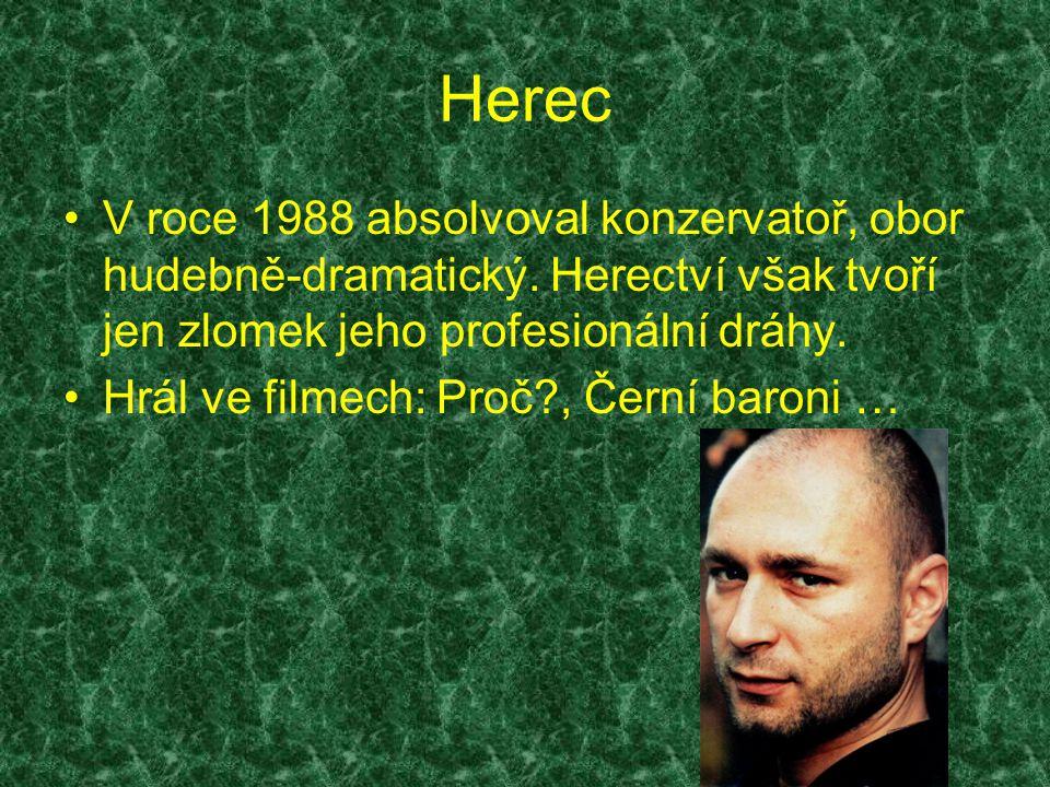 Herec V roce 1988 absolvoval konzervatoř, obor hudebně-dramatický. Herectví však tvoří jen zlomek jeho profesionální dráhy.