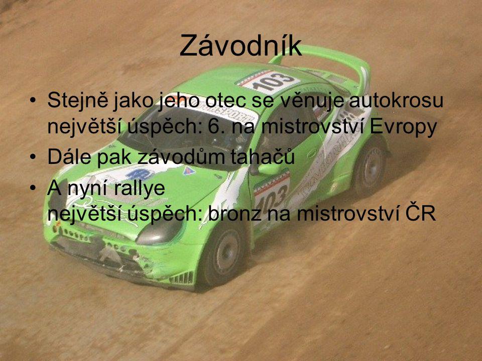 Závodník Stejně jako jeho otec se věnuje autokrosu největší úspěch: 6. na mistrovství Evropy. Dále pak závodům tahačů.