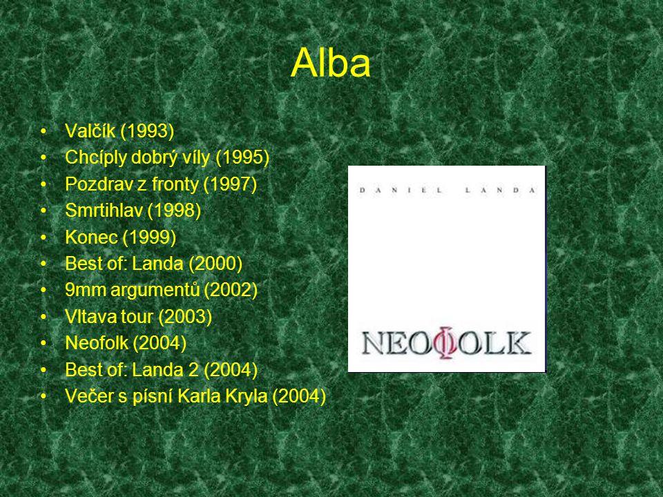 Alba Valčík (1993) Chcíply dobrý víly (1995) Pozdrav z fronty (1997)