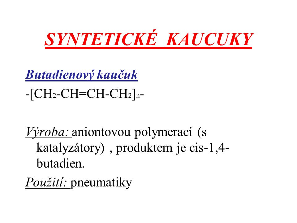 SYNTETICKÉ KAUCUKY