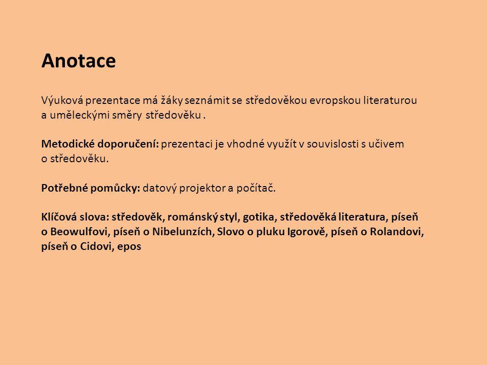 Anotace Výuková prezentace má žáky seznámit se středověkou evropskou literaturou a uměleckými směry středověku .