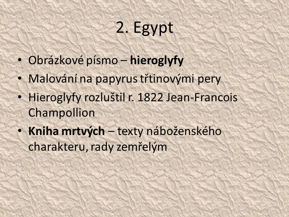 2. Egypt Obrázkové písmo – hieroglyfy