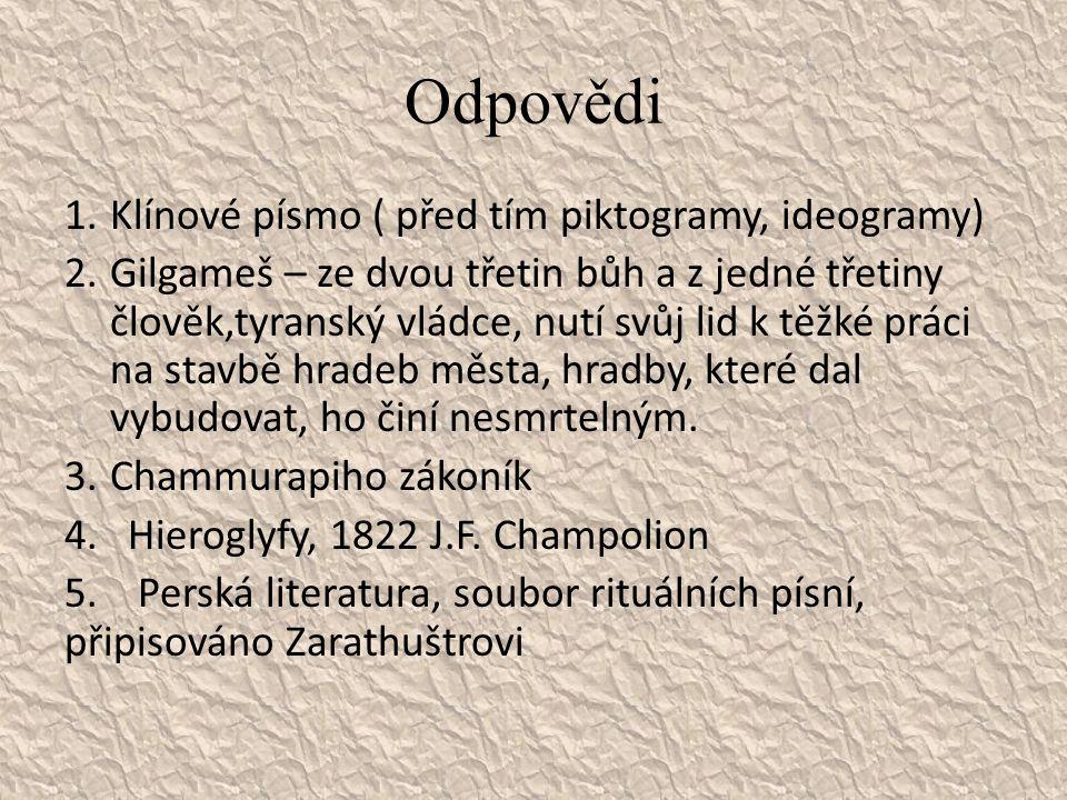 Odpovědi Klínové písmo ( před tím piktogramy, ideogramy)