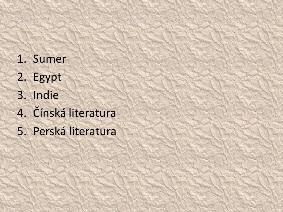 Sumer Egypt Indie Čínská literatura Perská literatura